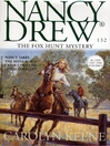 The Fox Hunt Mystery (eBook): Nancy Drew Series, Book 132
